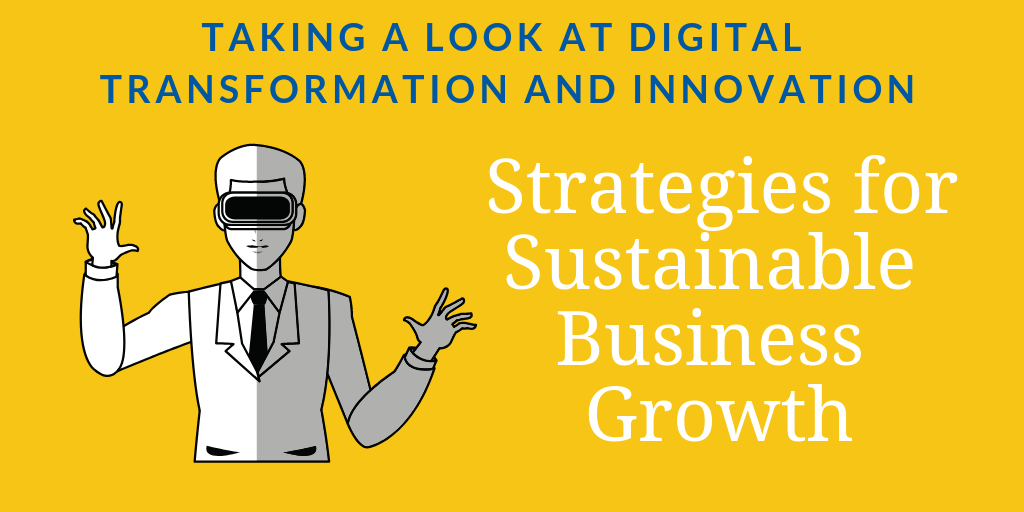 Digital transformation and innovation strategies for sustainable business growth