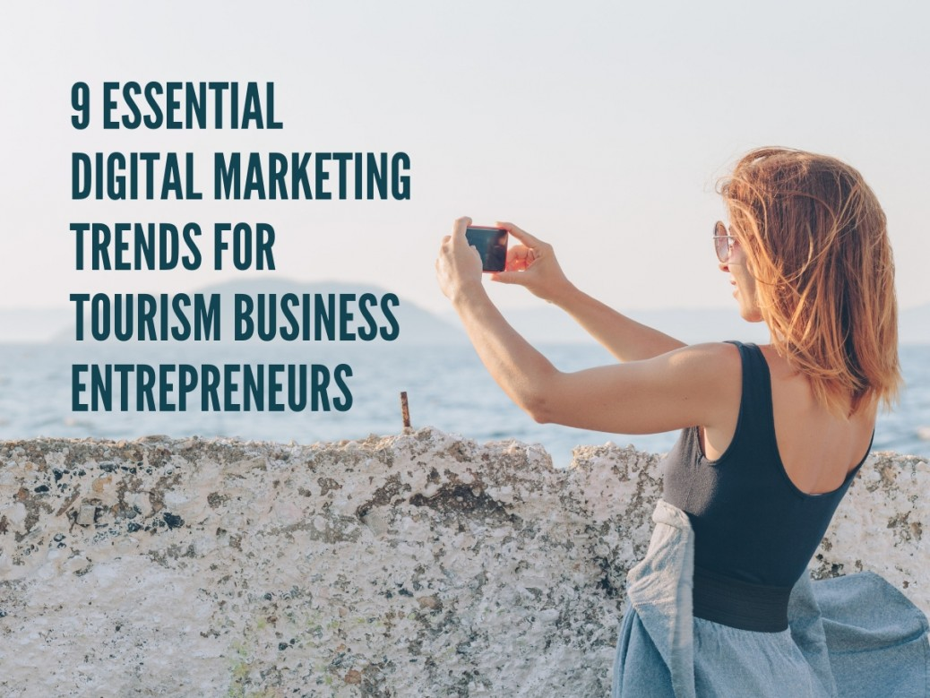 Nine essential digital marketing trends for tourism business