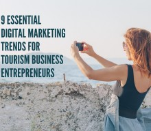 Nine essential digital marketing trends for tourism business entrepreneurs